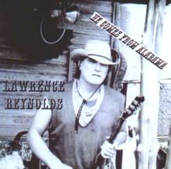 Lawrence Reynolds CD - He Comes From Alabama